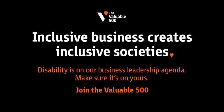 The Valuable 500のバナー。「障がい者を受け入れる企業は、障がい者を受け入れる社会をつくる。障がいはビジネスリーダーの経営課題です。リーダーは覚悟を。The Valuable 500に参加しましょう」